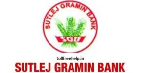 Sutlej Gramin Bank Customer Care Toll Free Number Balance Enquiry